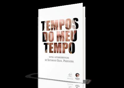 Tempos do Meu Tempo, Notas autobiográficas de Saturnino Silva, psiquiatra