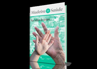 Madeira + Saúde, Nas Linhas do Tempo